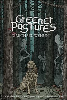 greener pastures by michael wehunt book review