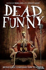 dead funny anthology johnny mains robin ince Picture
