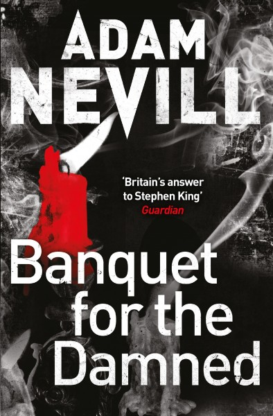 BANQUET FOR THE DAMNED ADAM NEVILL