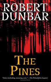 ROBERT DUNBAR THE PINES HORROR NOVEL REVIEW