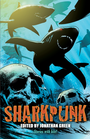 SHARKPUNK cover edited by jonathan green review