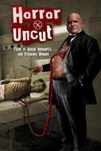 HORROR UNCUT  Tales of Social Insecurity and Economic Unease Picture