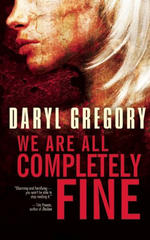 We Are Completely Fine by Daryl Gregory Picture