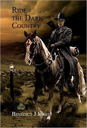 RIDE THE DARK COUNTRY BY BENEDICT JONES Picture