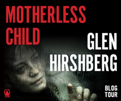 MOTHERLESS CHILD GLEN HIRSHBERG INTERVIEW Picture
