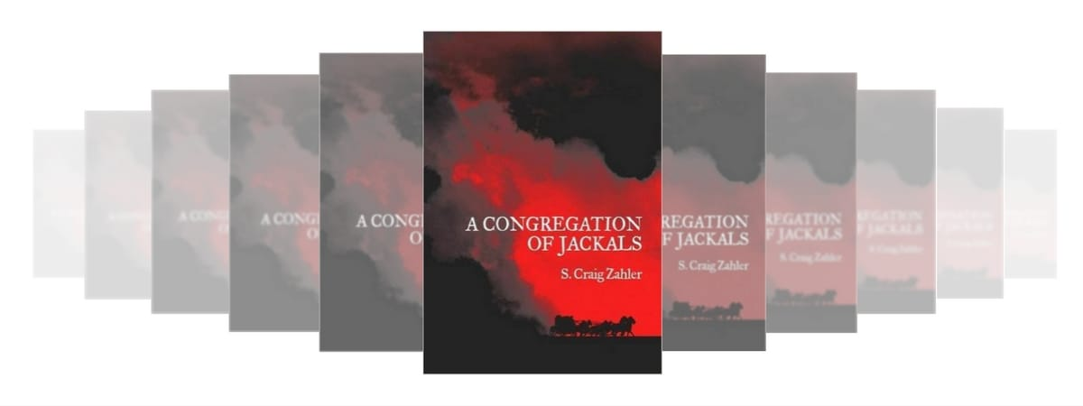 A CONGREGATION OF JACKALS: AUTHOR'S PREFERRED EDITION BY S. CRAIG ZAHLER