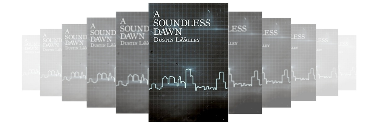 A Soundless Dawn by Dustin LaValley