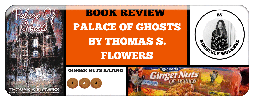 BOOK REVIEW- PALACE OF GHOSTS BY THOMAS S. FLOWERS