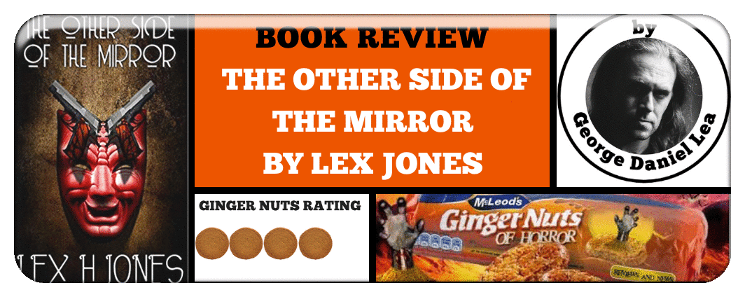 BOOK REVIEW- THE OTHER SIDE OF THE MIRROR BY LEX JONES