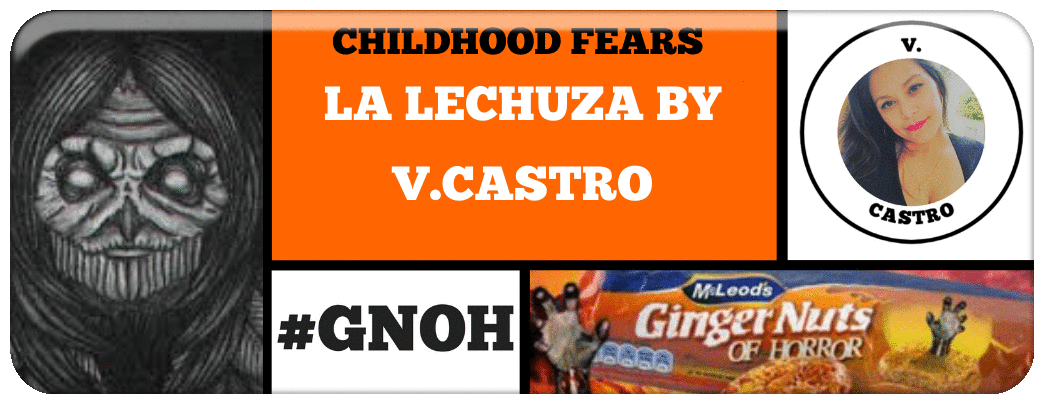CHILDHOOD FEARS- ​LA LECHUZA BY V.CASTRO