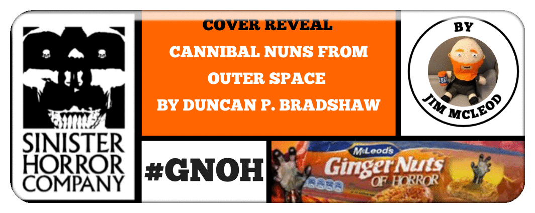 COVER REVEAL- CANNIBAL NUNS FROM OUTER SPACE BY DUNCAN P. BRADSHAW