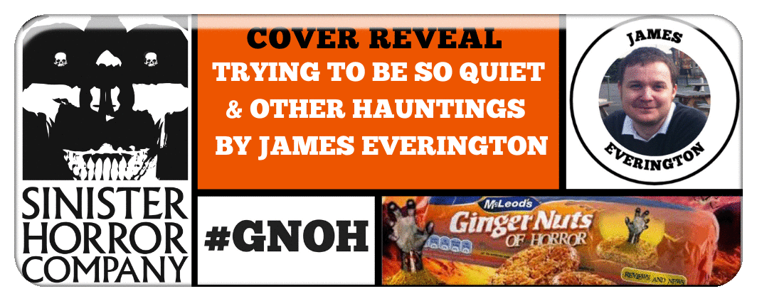 COVER REVEAL- TRYING TO BE SO QUIET & OTHER HAUNTINGS   BY JAMES EVERINGTON