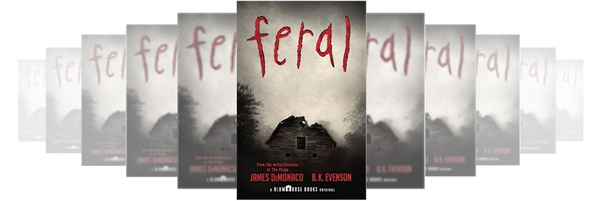 FERAL BY JAMES DEMONACO AND BRIAN EVERSON