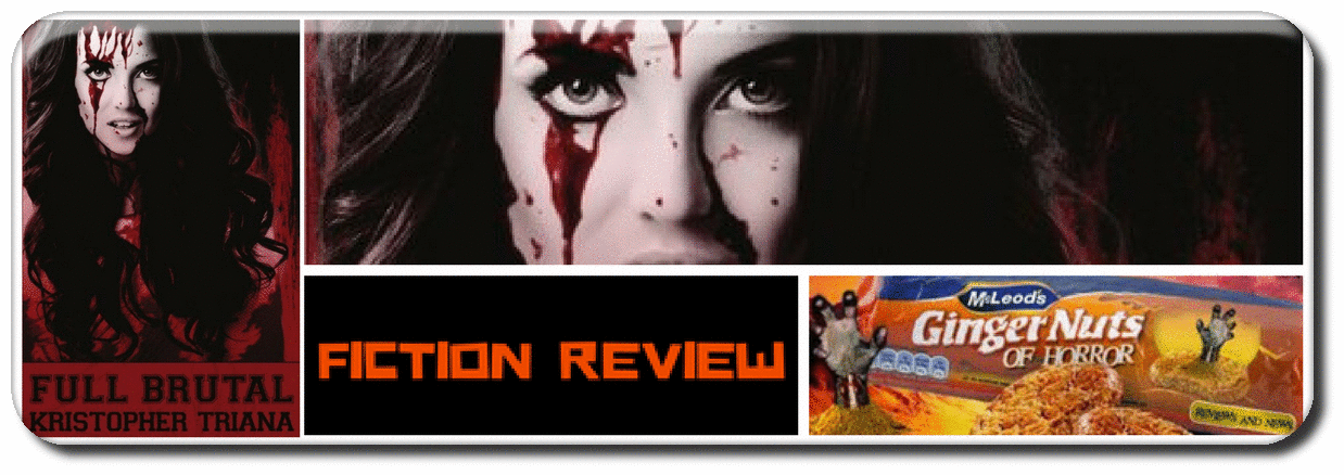 FICTION REVIEW: FULL BRUTAL BY KRISTOPHER TRIANA Picture
