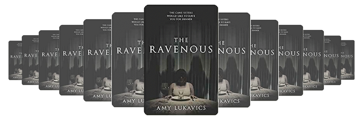 FICTION REVIEW: ​ THE RAVENOUS BY AMY LUKAVICS