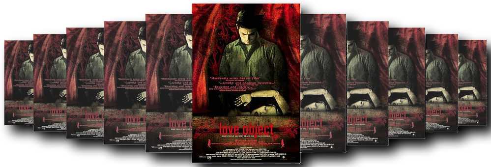 FILM GUTTER REVIEWS: ​LOVE OBJECT (2003)