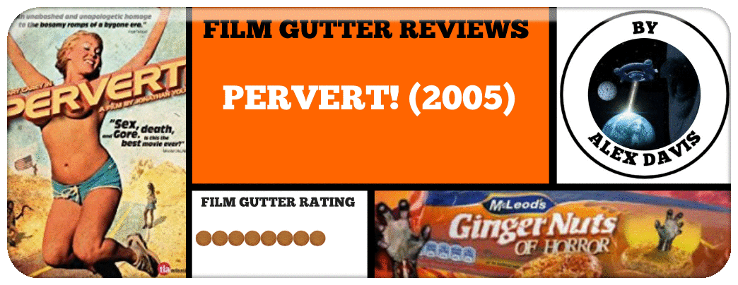 FILM GUTTER REVIEWS PERVERT 2005 Picture