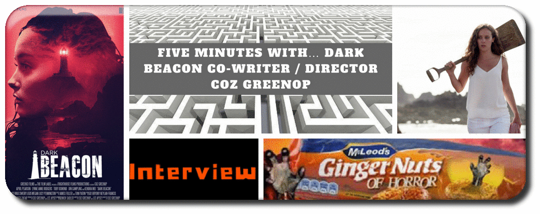 FIVE MINUTES WITH… DARK BEACON CO-WRITER / DIRECTOR COZ GREENOP Picture