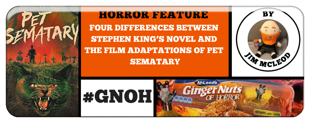 FOUR DIFFERENCES BETWEEN STEPHEN KING'S NOVEL AND THE FILM ADAPTATIONS OF PET SEMATARY