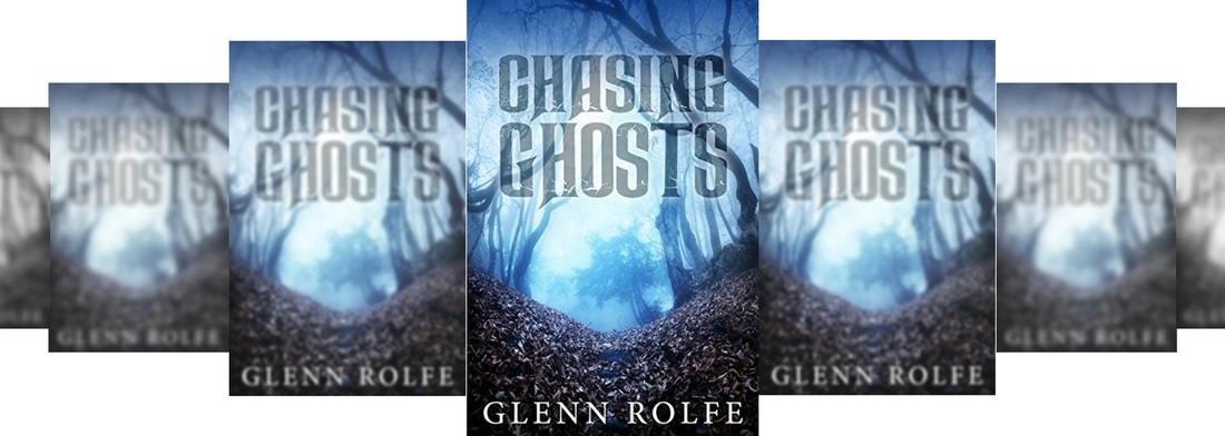 GLENN ROLFE CHASING GHOSTS FICTION BOOK REVIEW  Picture
