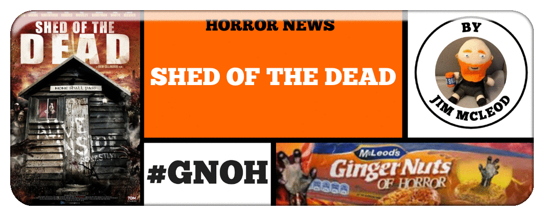 HORROR NEWS- SHED OF THE DEAD