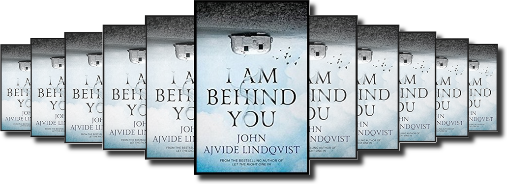 John Ajvide LindqvistI am behind you