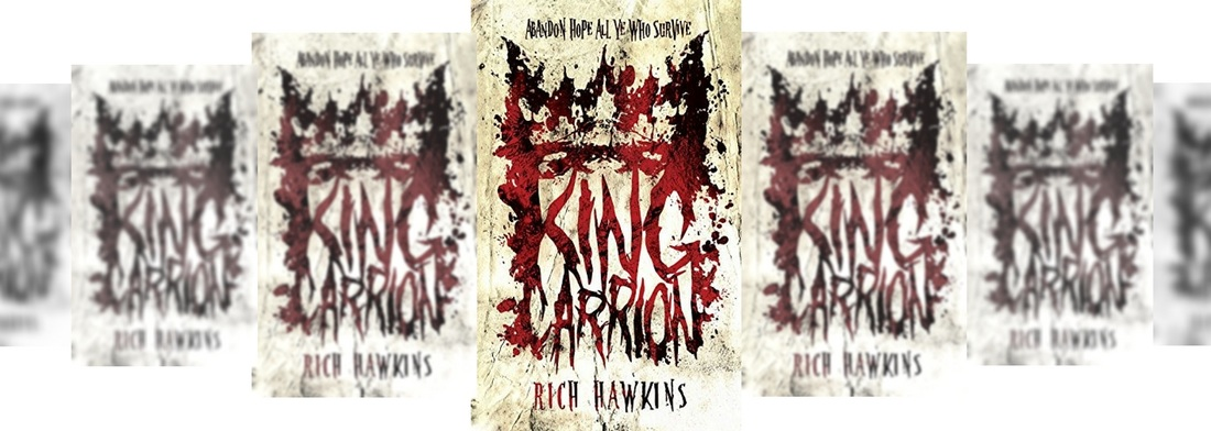 KING CARRIONB BY RICH HAWKINBS BOOK FICTIOPN REVIEW HOROROR Picture
