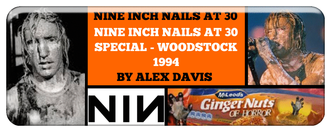 NINE INCH NAILS AT 30 SPECIAL - WOODSTOCK 1994