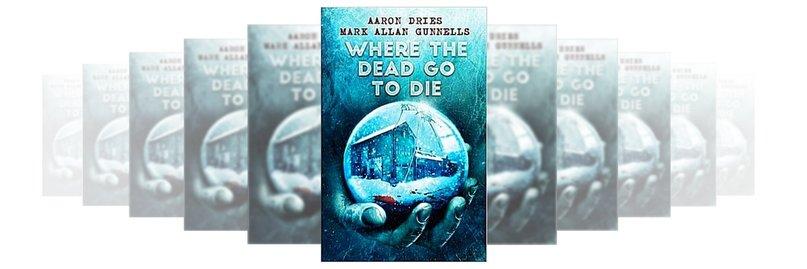 WHERE THE DEAD GO TO DIE FICTION REVIEW