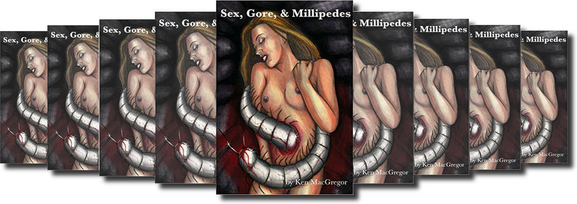 SEX, GORE AND MILLIPEDES BY KEN MACGREGOR book review