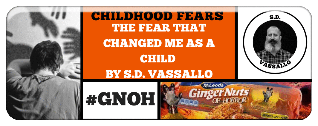 THE FEAR THAT CHANGED ME AS A CHILD BY S.D VASSALLO
