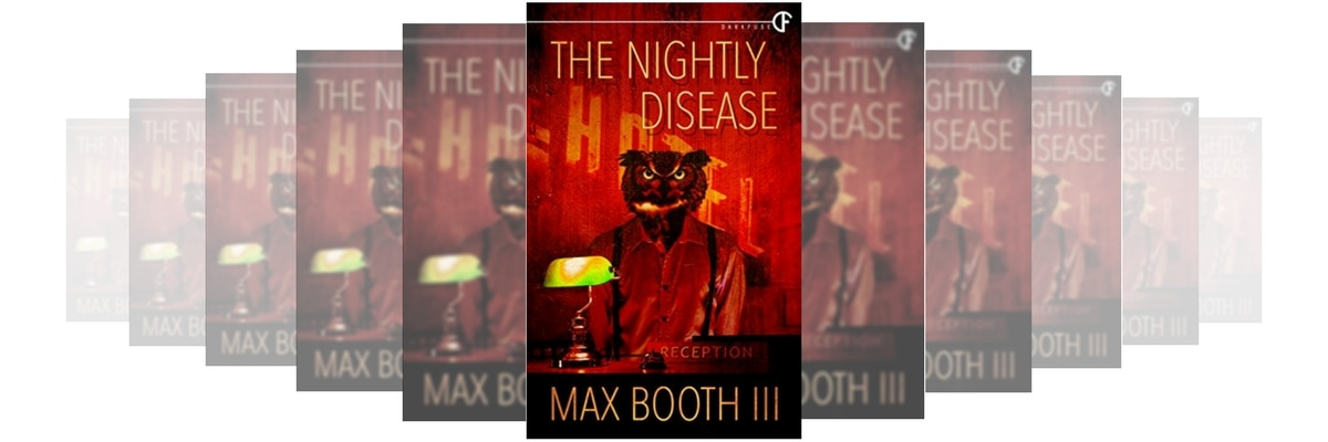 THE NIGHTLY DISEASE BY MAX BOOTH III BOOK REVIEW