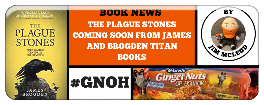 THE PLAGUE STONES COMING SOON FROM JAMES AND BROGDEN TITAN BOOKS