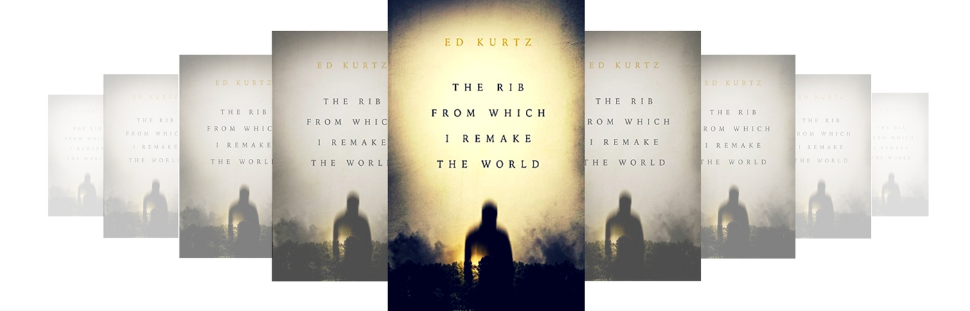 the rib from which i remake the world by ed kurtz horror fiction review