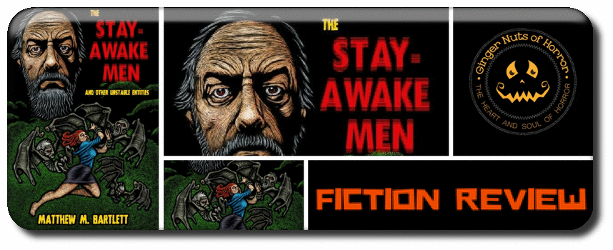 THE STAY-AWAKE MEN AND OTHER UNSTABLE ENTITIES BY MATTHEW M. BARTLETT Picture