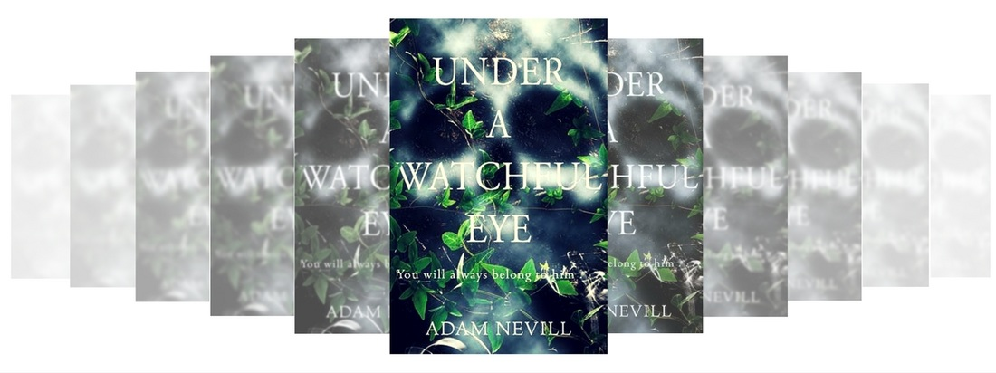 UNDER A WATCHFUL EYE BY ADAM NEVILL FICTION REVIEW BOOK REVIEW HORROR BOOK REVIEW