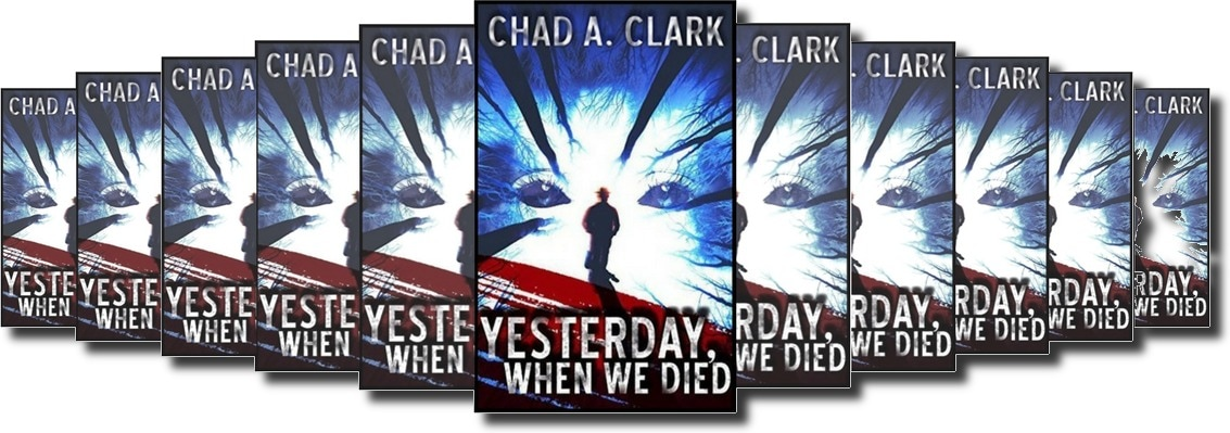 Yesterday, When We Died Kindle by Chad A. Clark